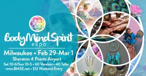BodyMindSpirit Holistic Expo - Milwaukee, WI @ Sheraton Four Points Milwaukee Airport